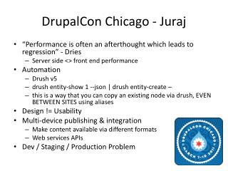 DrupalCon  Chicago -  Juraj