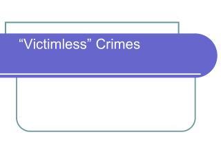 �Victimless� Crimes