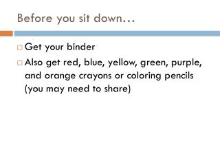 Before you sit down…