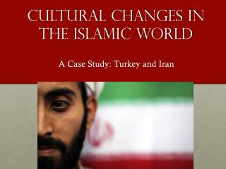 Cultural changes in the  islamic  world