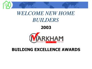 WELCOME NEW HOME BUILDERS