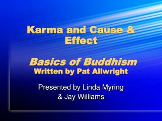 Karma and Cause  Effect   Basics of Buddhism Written by Pat Allwright