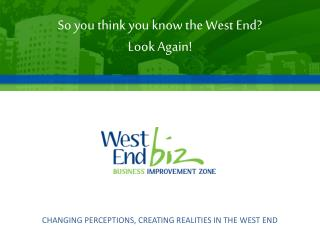 So you think you know the West End? Look Again!