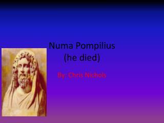 Numa Pompilius (he died)