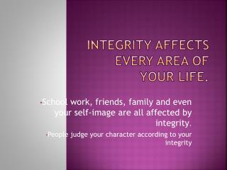 Integrity Affects Every Area of Your Life.