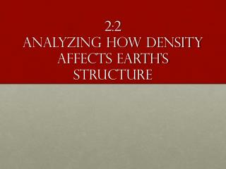 2:2 Analyzing how density affects earth's structure