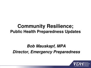 Community Resilience; Public Health Preparedness Updates