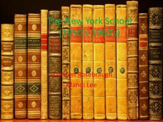 The New York School (1950�s-1960�s)