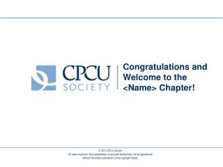 Congratulations and Welcome to the  <Name> Chapter!