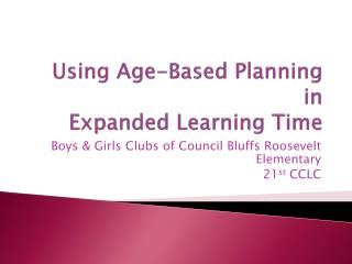 Using Age-Based Planning in  Expanded Learning Time