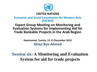 Session six:  A Monitoring and Evaluation System for aid for trade projects