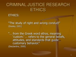 CRIMINAL JUSTICE RESEARCH ETHICS
