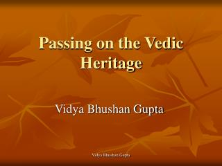 Passing on the Vedic Heritage