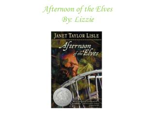 Afternoon of the Elves By: Lizzie