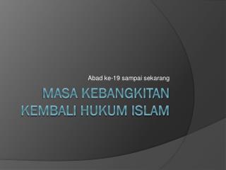 Masa kebangkitan kembali hukum islam