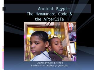 Ancient Egypt— The Hammurabi Code & the Afterlife