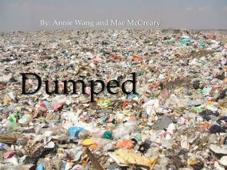 Dumped