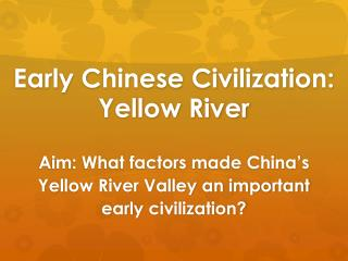 Early Chinese Civilization: Yellow River