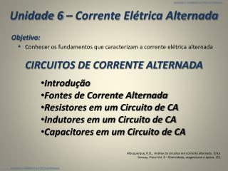 Objetivo: Conhecer os fundamentos que caracterizam a corrente elétrica alternada