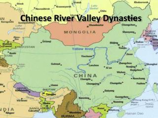 Chinese River Valley Dynasties