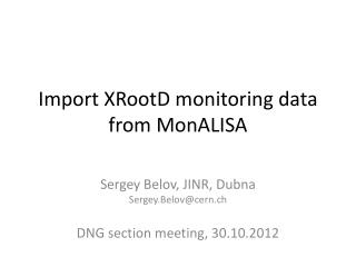 Import  XRootD  monitoring data from  MonALISA