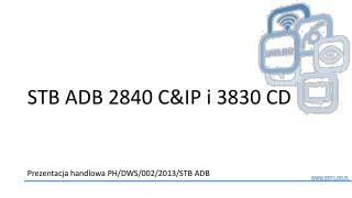 STB ADB 2840 C&IP i 3830 CD