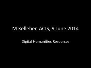 M Kelleher, ACIS, 9 June 2014