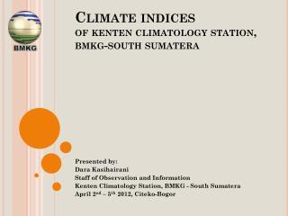 Climate indices  of  kenten  climatology station,  bmkg -south  sumatera