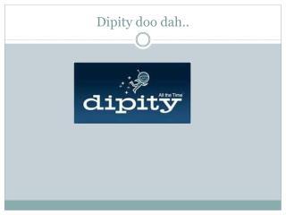 Dipity  doo dah..