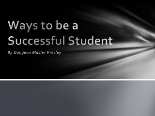 Ways to be a Successful Student