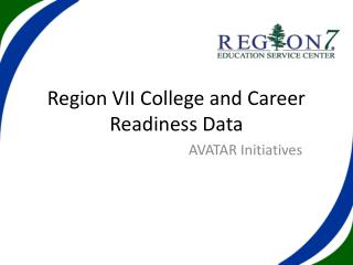 Region VII College and Career Readiness Data