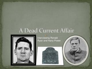 A Dead Current Affair