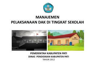 PEMERINTAH KABUPATEN PATI DINAS   PENDIDIKAN  KABUPATEN PATI TAHUN 2012