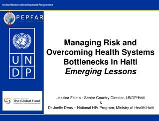Managing Risk and Overcoming Health Systems Bottlenecks in Haiti  Emerging Lessons
