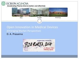 Open Innovation in Medical Devices  (Emerging Market Perspective) D. A. Prasanna