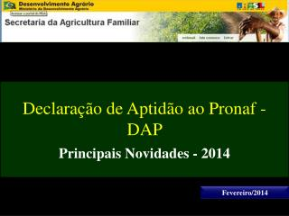 Declara��o de Aptid�o ao Pronaf - DAP  Principais Novidades - 2014