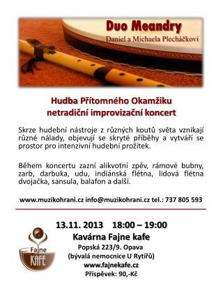 Hudba  P řítomného  O kamžiku  netradiční  improvizační koncert
