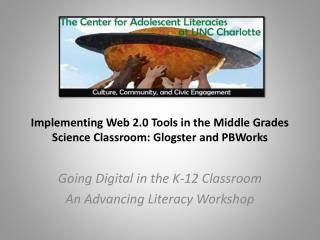 Implementing Web 2.0 Tools in the Middle Grades Science Classroom:  Glogster  and  PBWorks
