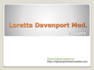 Loretta Davenport Med.