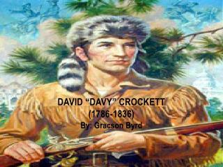 """David """"Davy"""" Crockett (1786-1836)"""