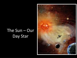 The Sun – Our Day Star