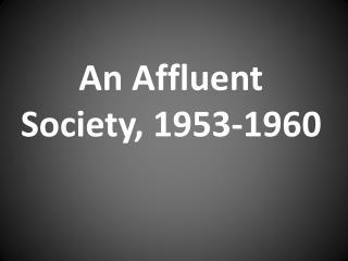 An Affluent Society, 1953-1960