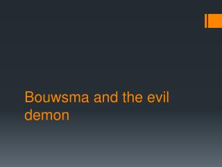 Bouwsma  and the evil demon
