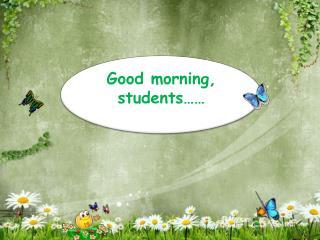 Good morning,  students��