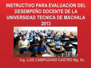 INSTRUCTIVO PARA EVALUACION DEL DESEMPEÑO DOCENTE DE LA UNIVERSIDAD TECNICA DE  MACHALA 2013