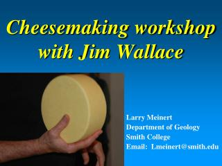 Cheesemaking workshop  with Jim Wallace