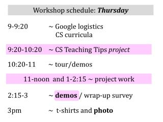 W orkshop schedule:  Thursday