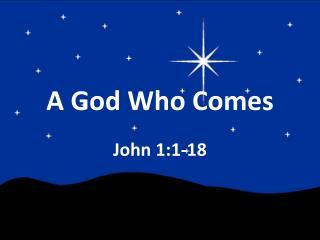 A God Who Comes