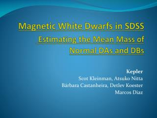 Magnetic  White Dwarfs  in  SDSS  Estimating the Mean Mass of Normal  DAs  and  DBs