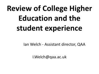 Review of College Higher Education and the student experience